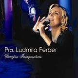 Ludmila Ferber Cançoes Inesqueciveis [cd Original Lacrado]